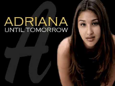 Adriana - Until Tomorrow  Freestyle