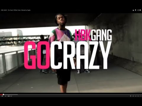 """HBK GANG - """"Go Crazy"""" (Official Video)  Directed by Daghe"""