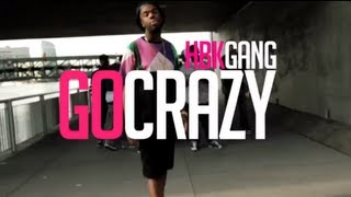 "HBK GANG - ""Go Crazy"" (Official Video)  Directed by Daghe"