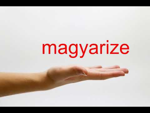 How to Pronounce magyarize - American English