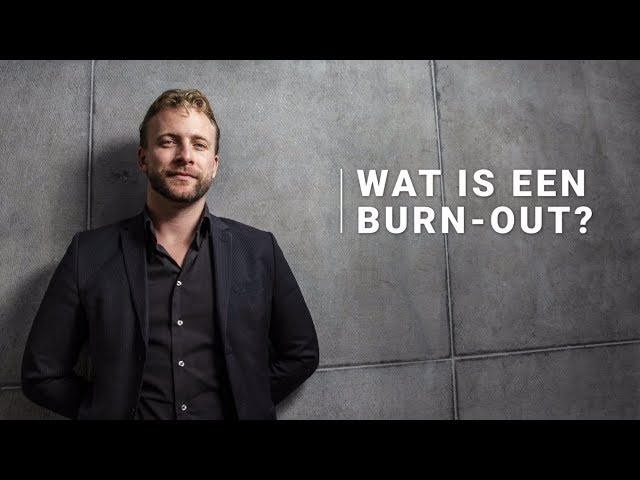 Wat is een burn out? - Thijs Launspach