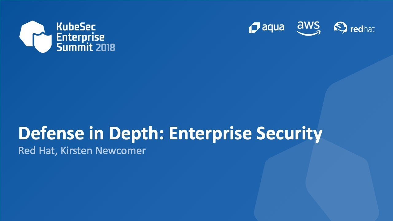 Defense In Depth Enterprise Security Kirsten Newcomer Red Hat