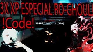 (ROBLOX) Ro-ghoul: ESPECIALI COM CODE NOVO! 3X XP NO RO-GHOUL! #NARUTO10K