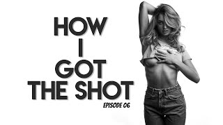How I Got Tнe Shot - Ep 06
