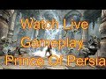 Prince Of Persia  Gameplay Stream live in hd