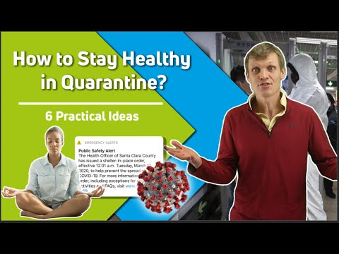 How to Stay Healthy or Things to Do in Quarantine? 6 Practical Ideas