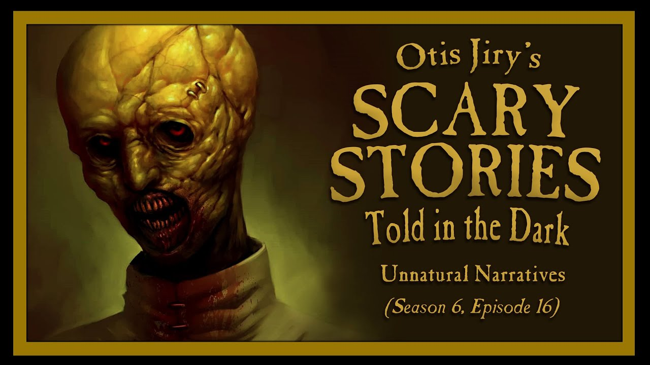 """""""Unnatural Narratives"""" S6E16 💀 Scary Stories Told in the Dark (Horror Podcast)"""