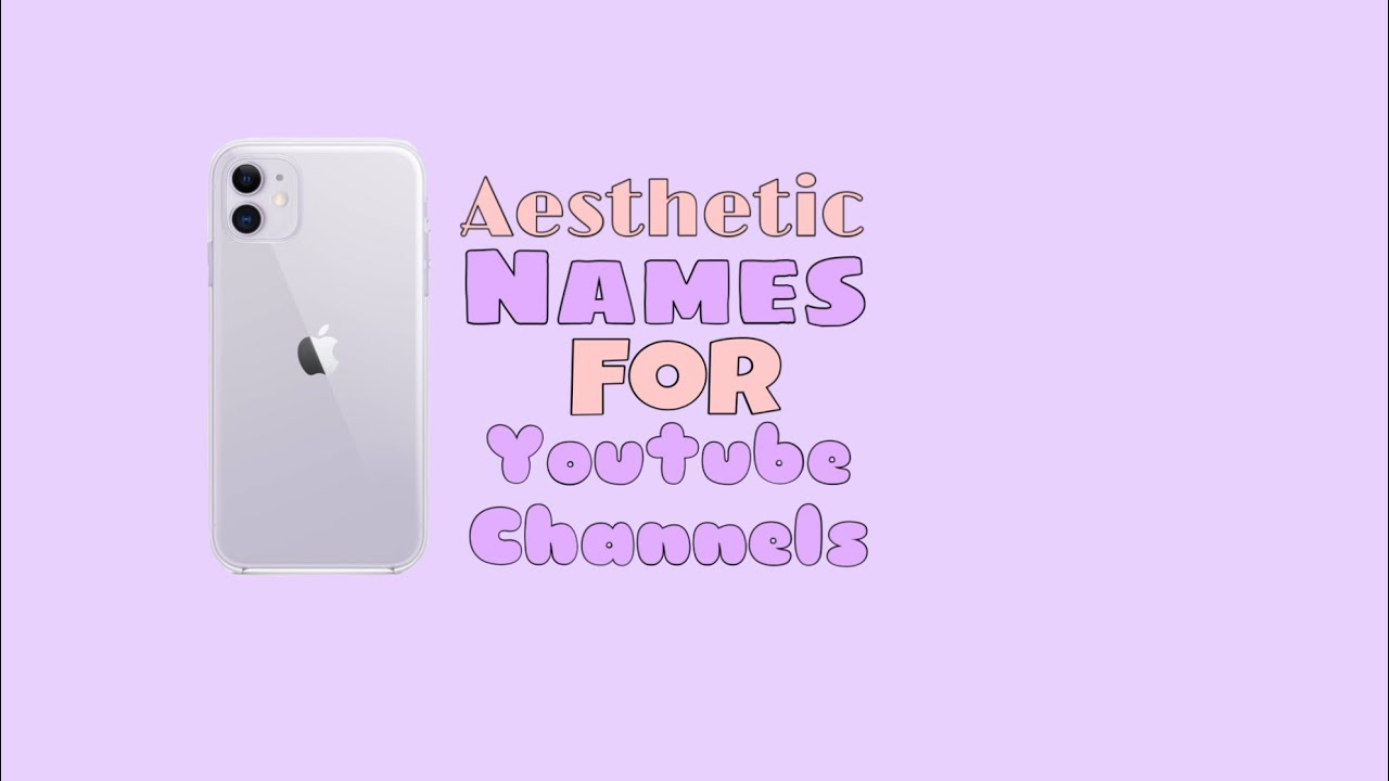 AESTHETIC NAMES FOR YOUR YT CHANNEL!! - YouTube