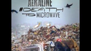 Alkaline - #DeathToMicrowave
