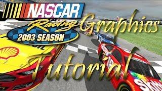 NASCAR Racing 2003 Graphics Tutorial