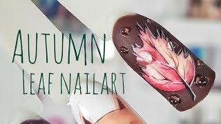 💅💅 Autumn Nails 💅💅 :: Jesienny Liść :: Nailart by Natalia