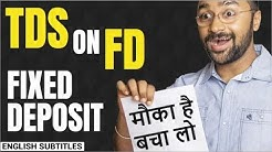 How to save TDS on Fixed Deposit (FD)? | Shaandaar Financial Advice