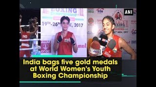 India bags five gold medals at World Women's Youth Boxing Championship - Assam News