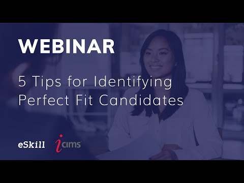 eSkill & iCIMS Webinar: 5 Tips for Identifying Perfect Fit Candidates