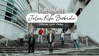 BASE JAM  Jalan Kita Berbeda ( Lyric Video )