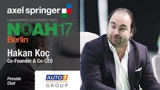 Fireside chat with hakan koç, co-founder & co-ceo of auto1 at the axel springer noah conference 2017 in berlin, tempodrom 22-23 june 2017.---noah conferenc...