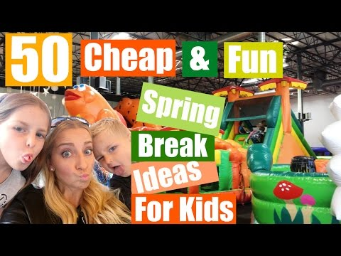 50 Cheap & Fun Spring Break Ideas for Kids!