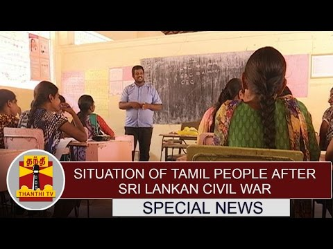 Special News : Situation of Tamil People after Sri Lankan Civil War | Thanthi TV