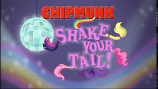 MLP Shake Your Tail - Chipmunk Version