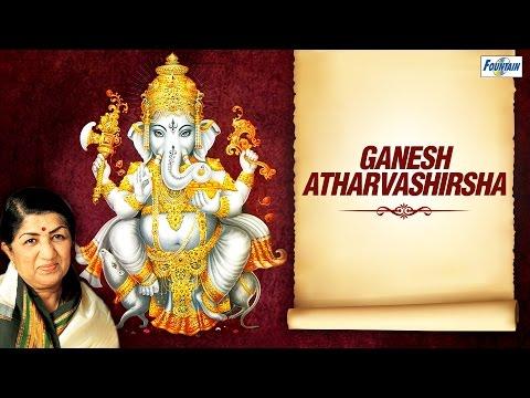 Ganesh Atharvashirsha by Lata Mangeshkar - Shree Ganesh Stuti | Devotional Songs
