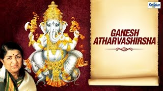 Ganesh Atharvashirsha by Lata Mangeshkar - Shree Ganesh Stuti | Devotional Songs