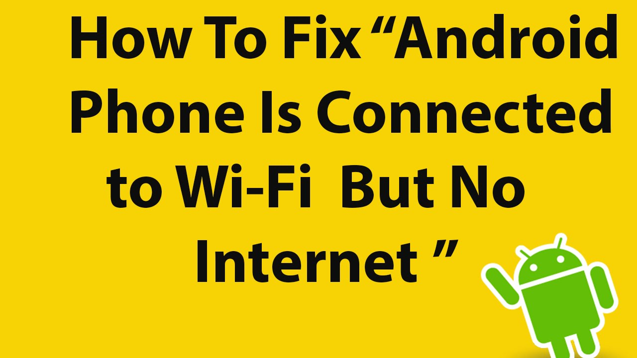How to fix android phone is connected to wi fi but no internet how to fix android phone is connected to wi fi but no internet biocorpaavc