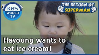 Hayoung wants to eat ice cream! [The Return of Superman/ ENG…