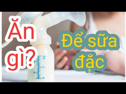 Ăn gì để sữa mẹ đặc hơn