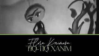 Flora Karimova - Tiq Tiq xanim