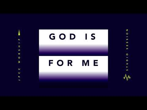 God Is For Me (Official Audio) - JPCC Worship