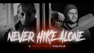 Never Hike Alone - A Friday the 13th Fan Film (Full Movie)