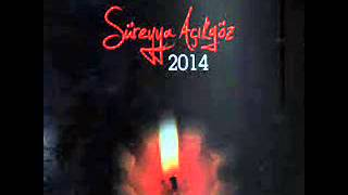 SÜREYYA AÇIKGÖZ 2014 sevgilim