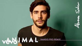 Скачать Alvaro Soler Animal Nando Pro Remix