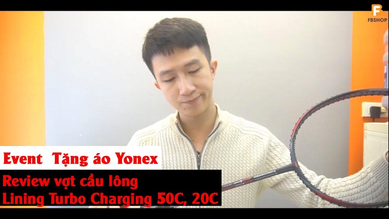 Event tặng áo Yonex – Giới thiệu vợt cầu lông Lining Turbo Charging 50C, 20C [Fbshop.vn]