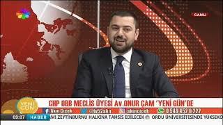 18/06/2019 YENİ GÜN - Av.ONUR ÇAM / CHP OBB MECLİS ÜYESİ