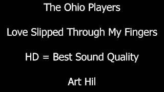The Ohio Players - Love Slipped Through My Fingers