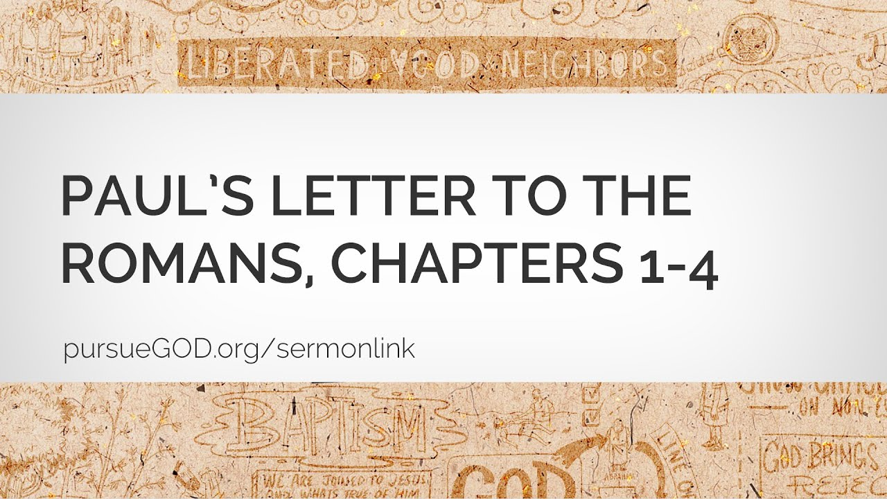 pauls letter to the romans chapters 1 4 sermon