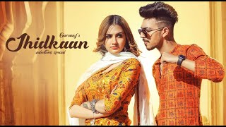 JHIDKAAN (Official Video) Gursanj | Mr Mrs Narula | Valentines Special | New Punjabi Songs 2021