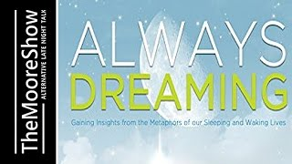 Always Dreaming: A Five-Step Technique for Interpreting Our Waking Dream