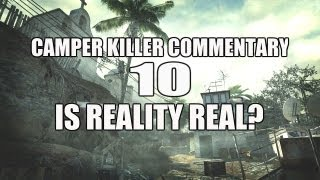 "Camper Killer Commentary #10 ""Is Reality Real?"""