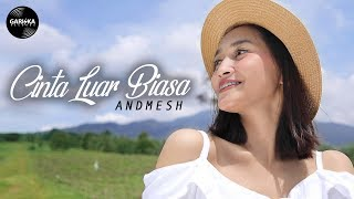 [4.29 MB] ANDMESH - CINTA LUAR BIASA (Cover by Gita Trilia)