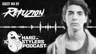 Hardstylers Podcast - 003 - Refuzion