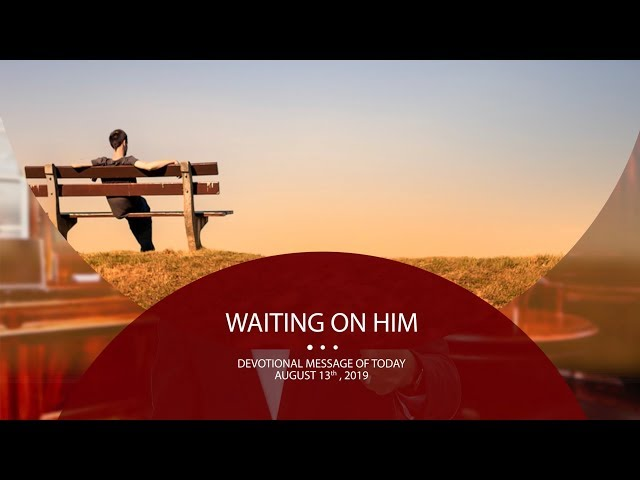 Waiting on Him | Daily Devotions | August 13th