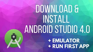 How to install Android Studio 4.0 [May 2020] + Emulator + Running First Application