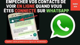 Comment masquer ou enlever l'option en ligne ou cacher sa présence en ligne sur WhatsApp