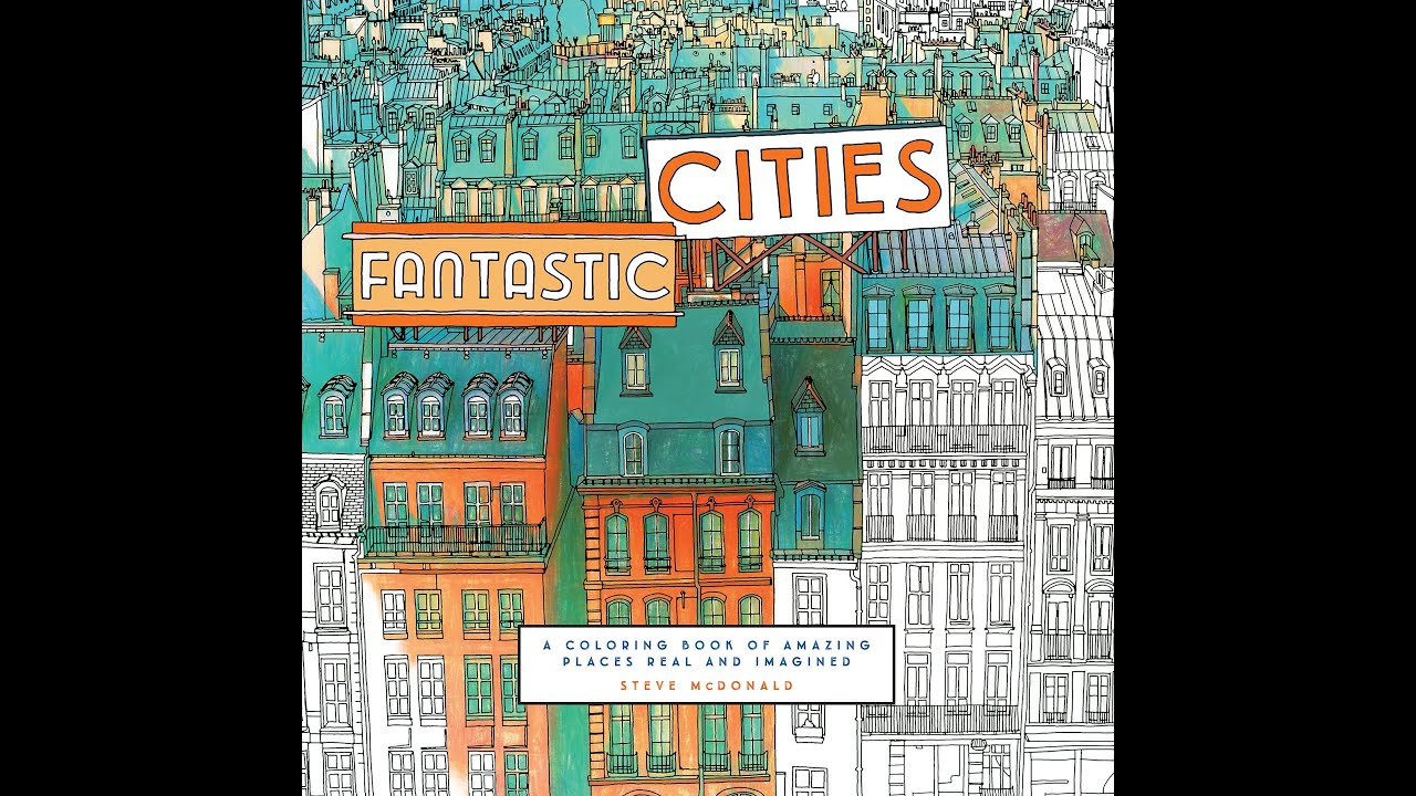Flip Through Fantastic Cities Coloring Book By Steve McDonald