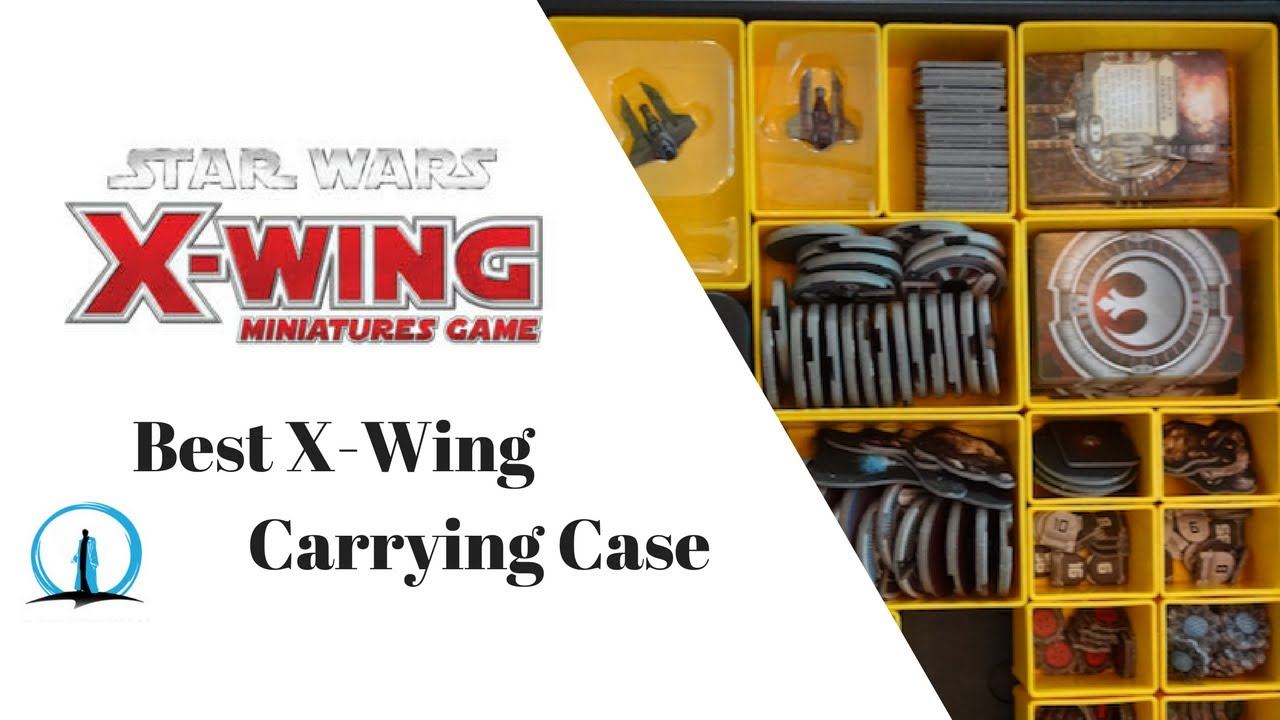 Best X Wing Miniatures Storage Solutions And Carrying Cases Star Wars