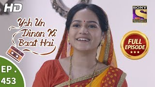 Yeh Un Dinon Ki Baat Hai - Ep 453 - Full Episode - 17th June, 2019