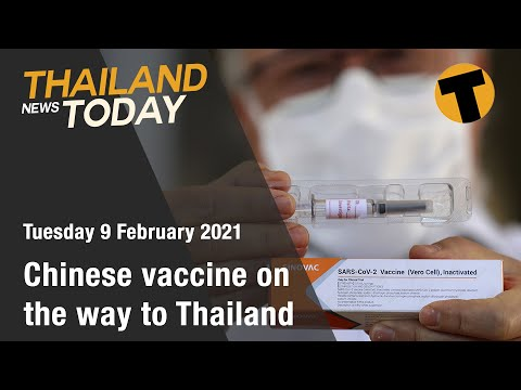 Thailand News Today | Chinese vaccine on the way to Thailand | February 9
