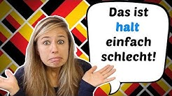 "What does ""halt"" mean in the middle of a sentence??? ""Das ist halt so!"""
